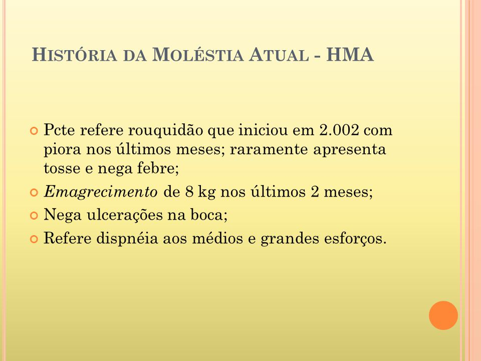 História da Moléstia Atual - HMA