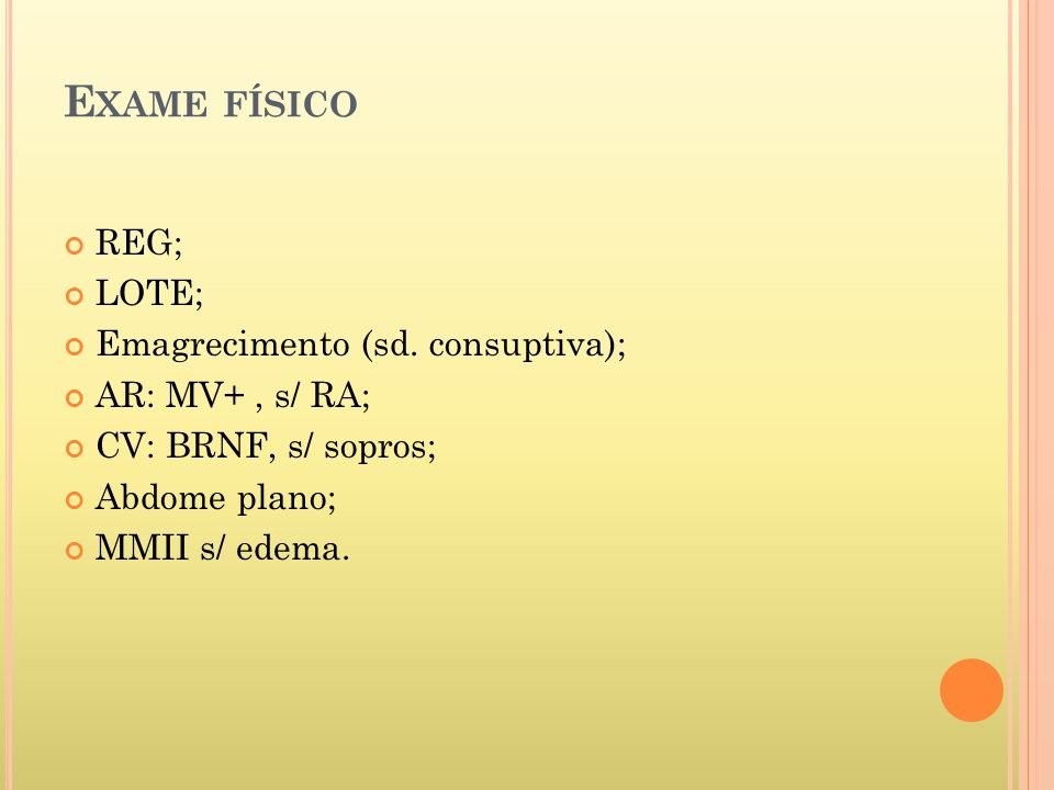 Exame físico REG; LOTE; Emagrecimento (sd. consuptiva);