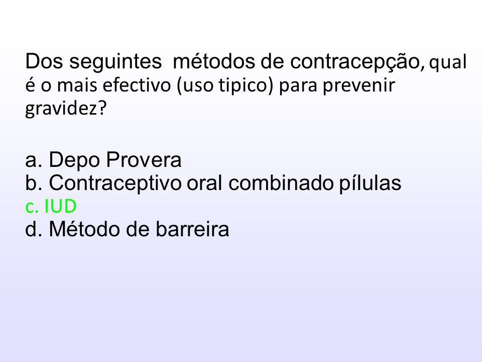Dos seguintes métodos de contracepção, qual é o mais efectivo (uso tipico) para prevenir gravidez