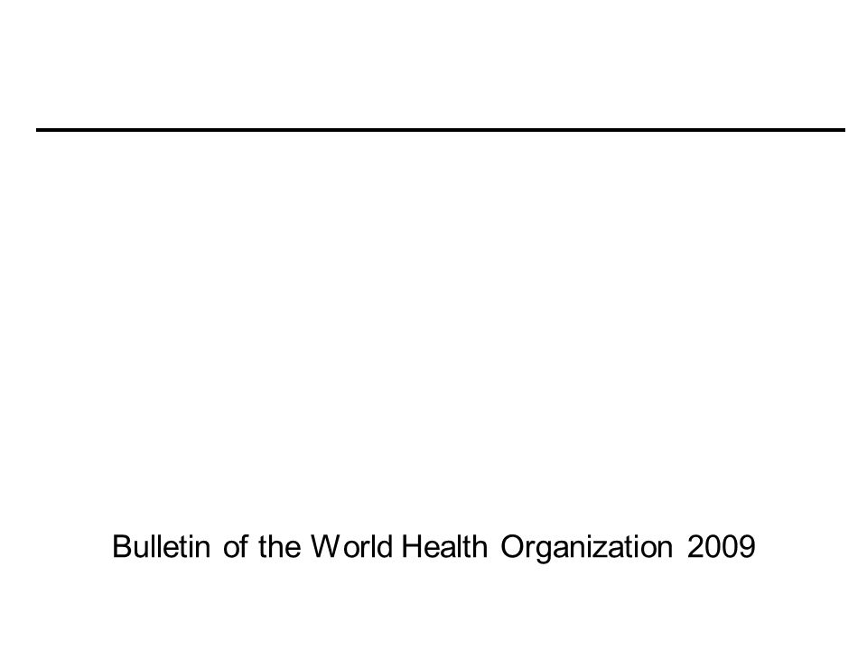 Bulletin of the World Health Organization 2009