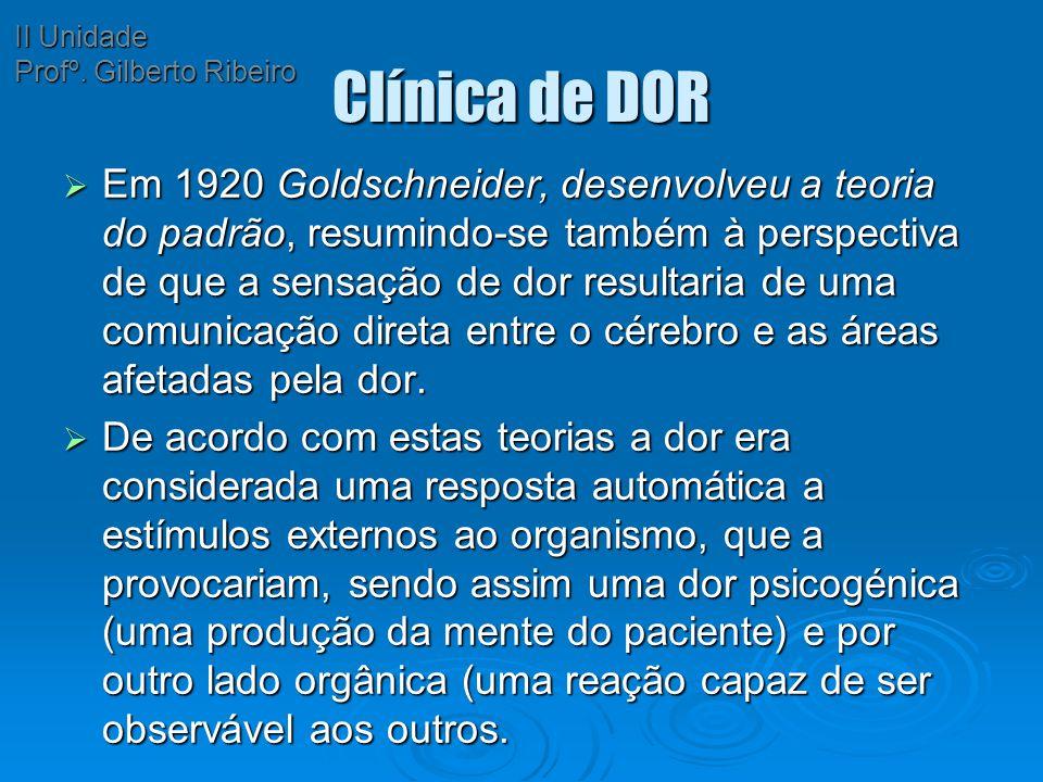 II Unidade Profº. Gilberto Ribeiro. Clínica de DOR.