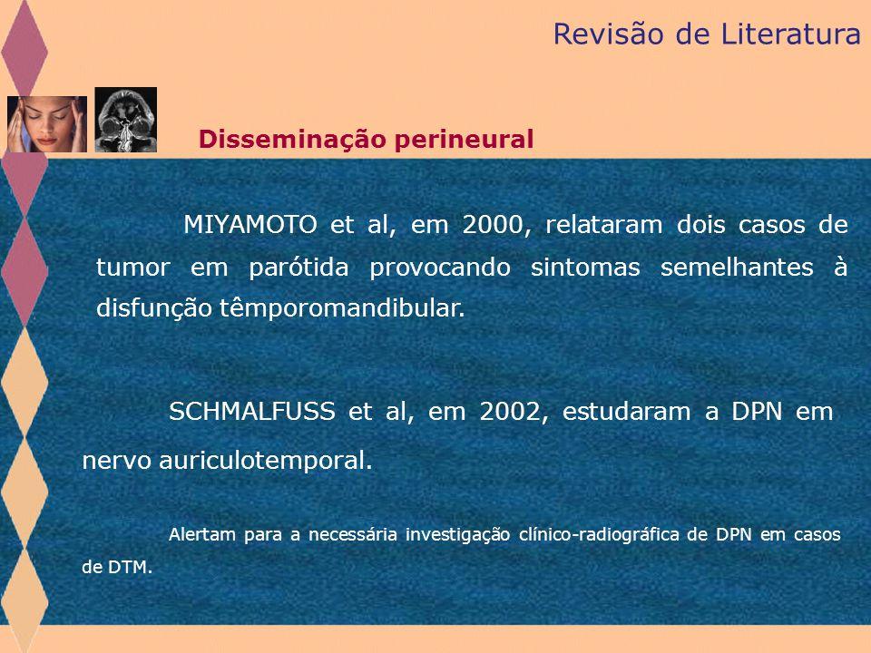 SCHMALFUSS et al, em 2002, estudaram a DPN em nervo auriculotemporal.