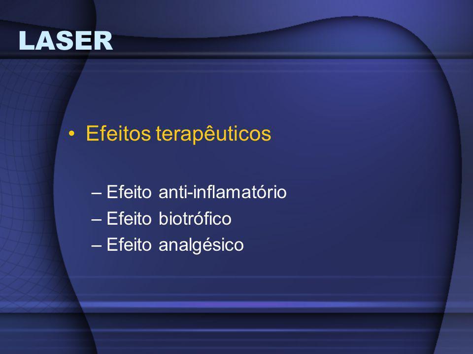 LASER Efeitos terapêuticos Efeito anti-inflamatório Efeito biotrófico