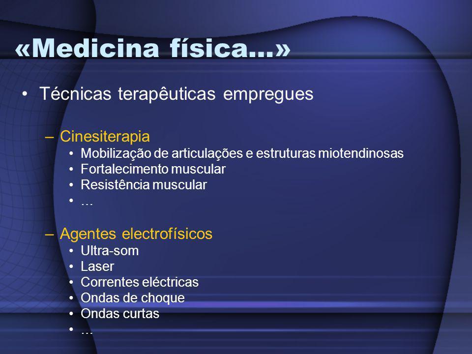 «Medicina física…» Técnicas terapêuticas empregues Cinesiterapia