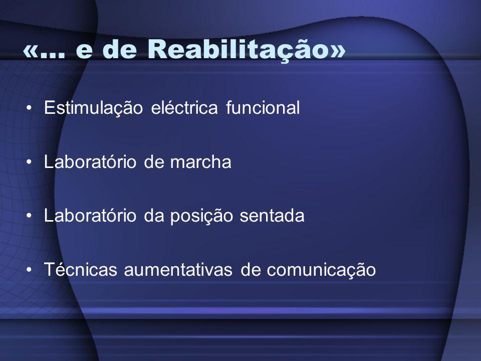 «… e de Reabilitação» Estimulação eléctrica funcional