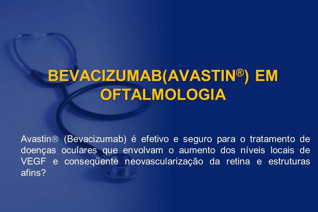 BEVACIZUMAB(AVASTIN®) EM OFTALMOLOGIA