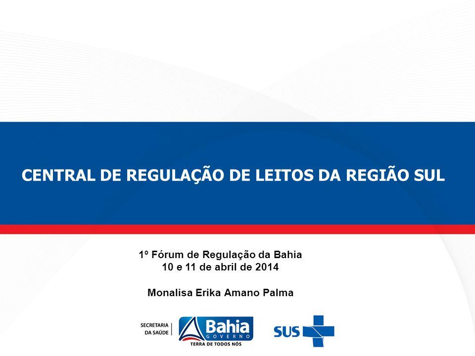 1º Fórum de Regulação da Bahia Monalisa Erika Amano Palma