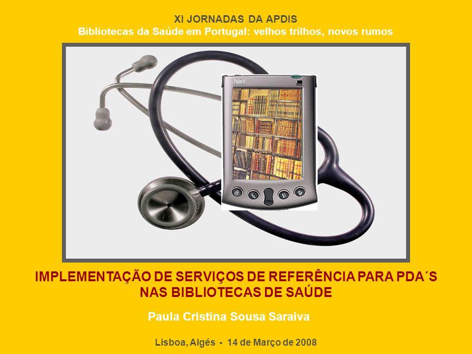 XI JORNADAS DA APDIS Bibliotecas da Saúde em Portugal: velhos trilhos, novos rumos.