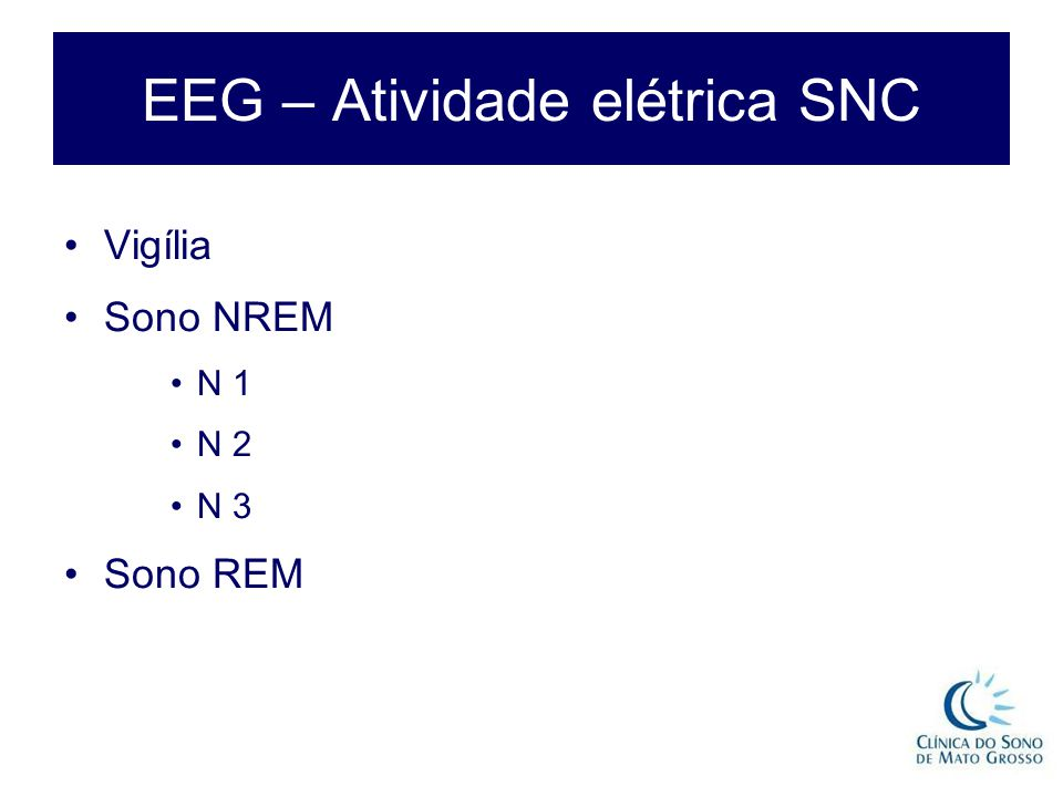 EEG – Atividade elétrica SNC
