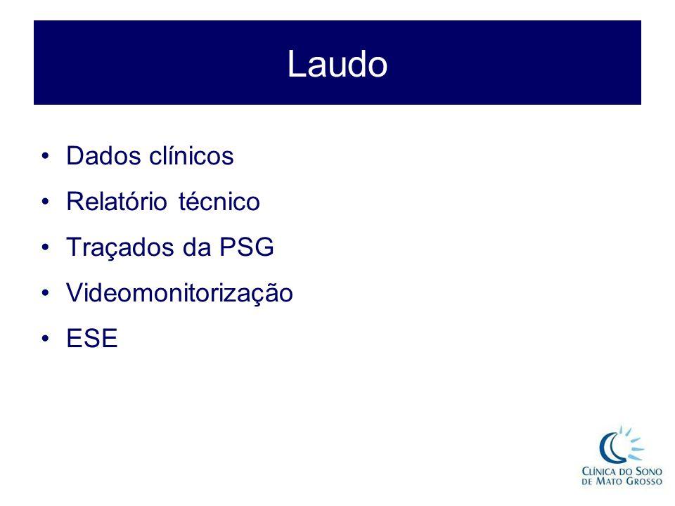 Laudo Dados clínicos Relatório técnico Traçados da PSG