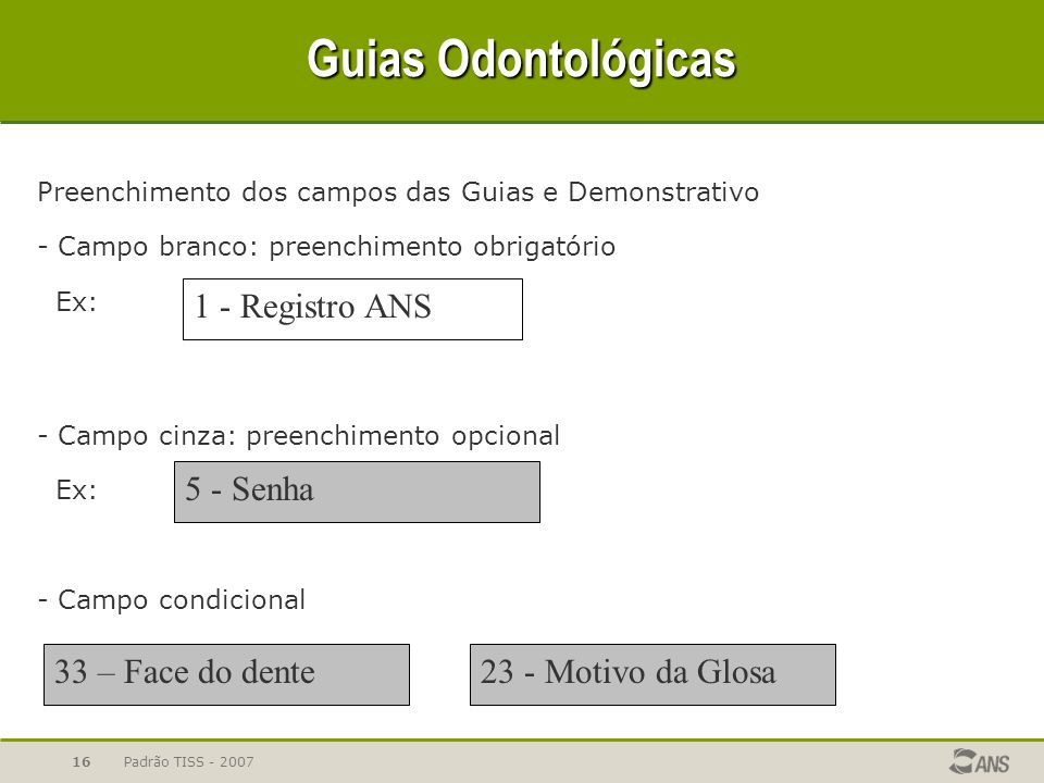 Guias Odontológicas 1 - Registro ANS 5 - Senha 33 – Face do dente