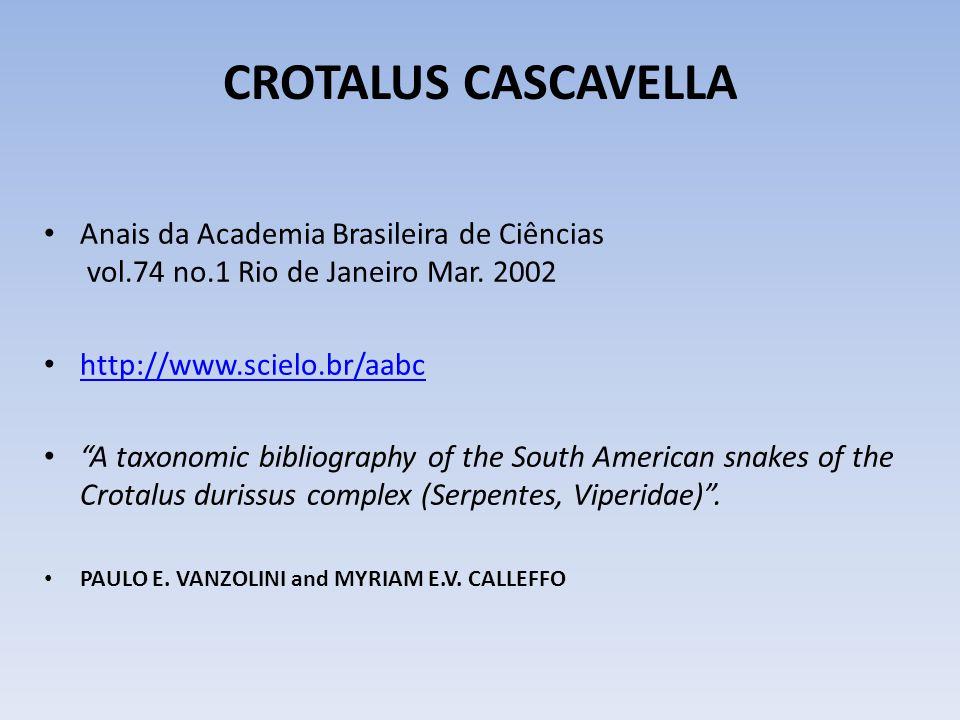 CROTALUS CASCAVELLA Anais da Academia Brasileira de Ciências vol.74 no.1 Rio de Janeiro Mar. 2002.