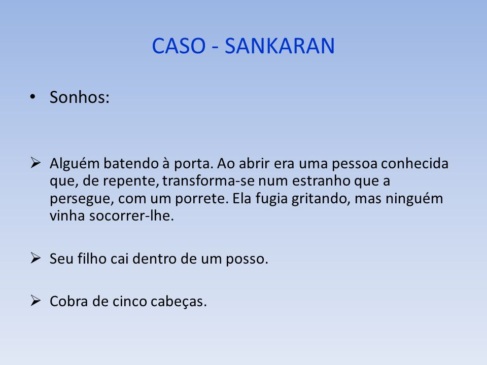 CASO - SANKARAN Sonhos: