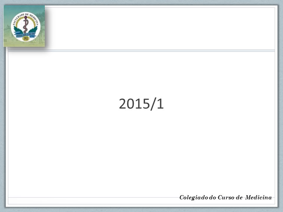 2015/1 Colegiado do Curso de Medicina
