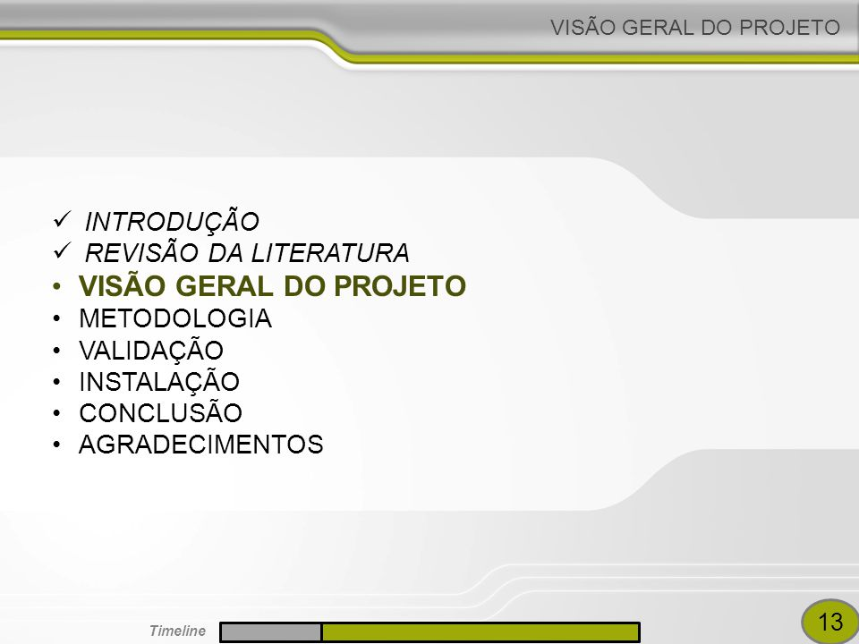 VISÃO GERAL DO PROJETO INTRODUÇÃO REVISÃO DA LITERATURA METODOLOGIA