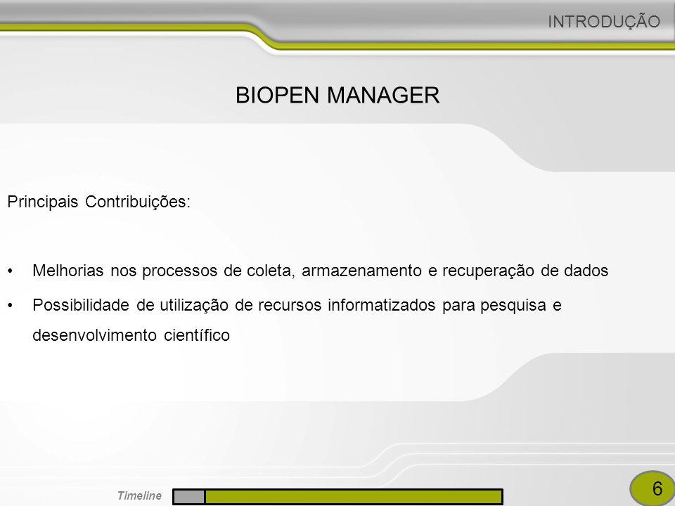 BIOPEN MANAGER 6 INTRODUÇÃO Principais Contribuições: