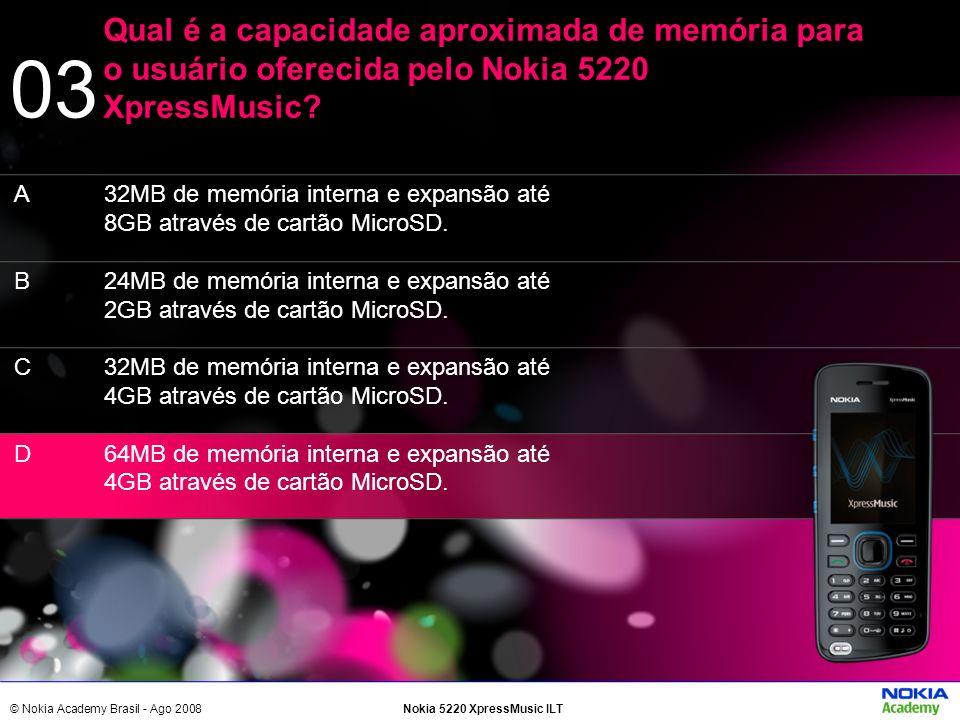 03 Qual é a capacidade aproximada de memória para o usuário oferecida pelo Nokia 5220 XpressMusic