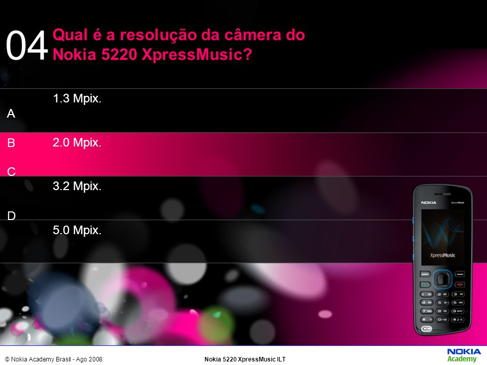 04 Qual é a resolução da câmera do Nokia 5220 XpressMusic 1.3 Mpix. A