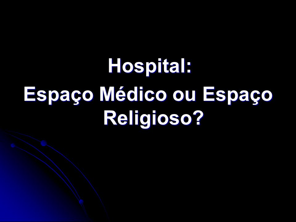 Espaço Médico ou Espaço Religioso
