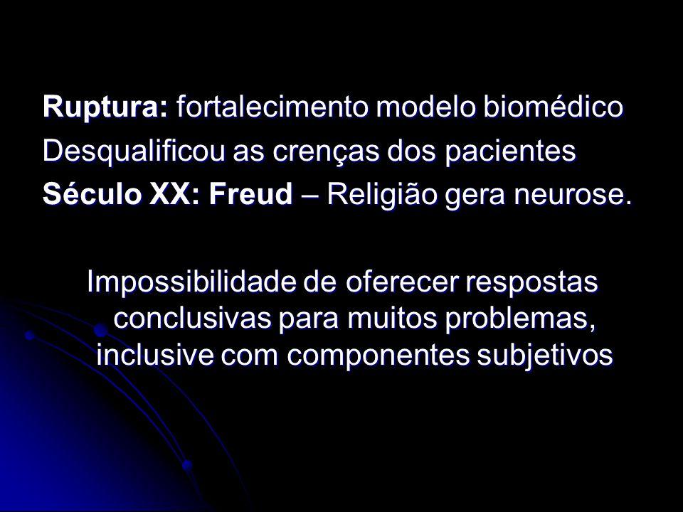 Ruptura: fortalecimento modelo biomédico