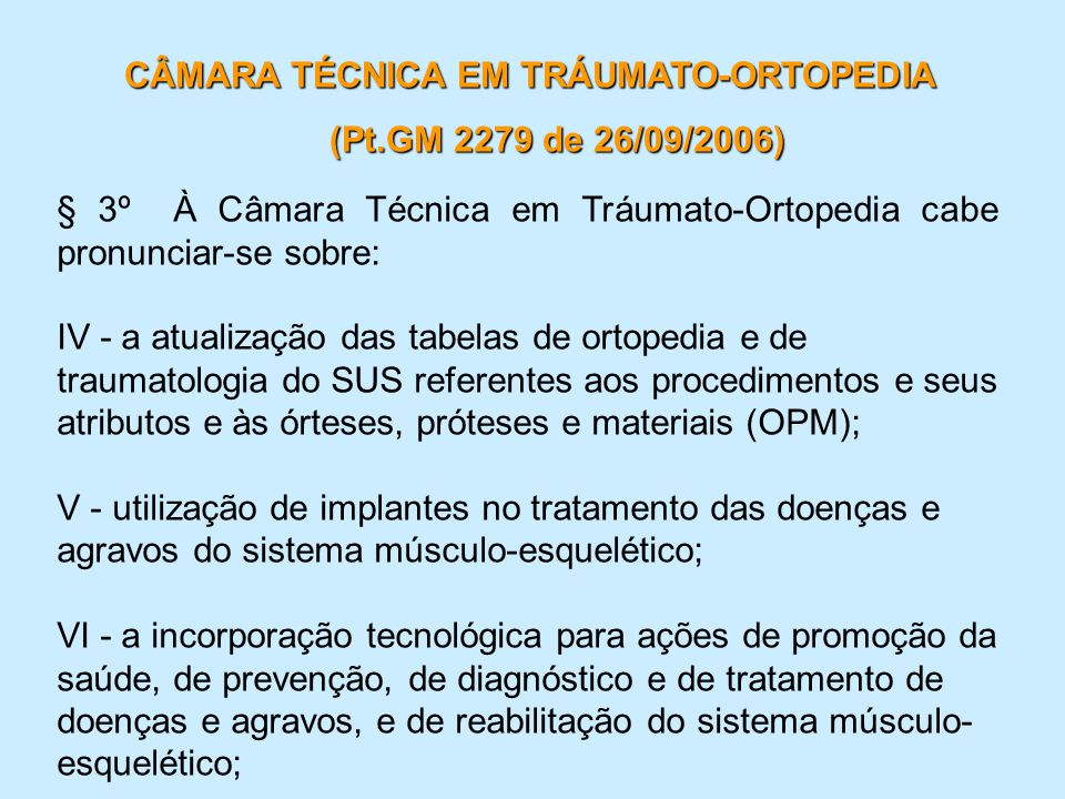 CÂMARA TÉCNICA EM TRÁUMATO-ORTOPEDIA