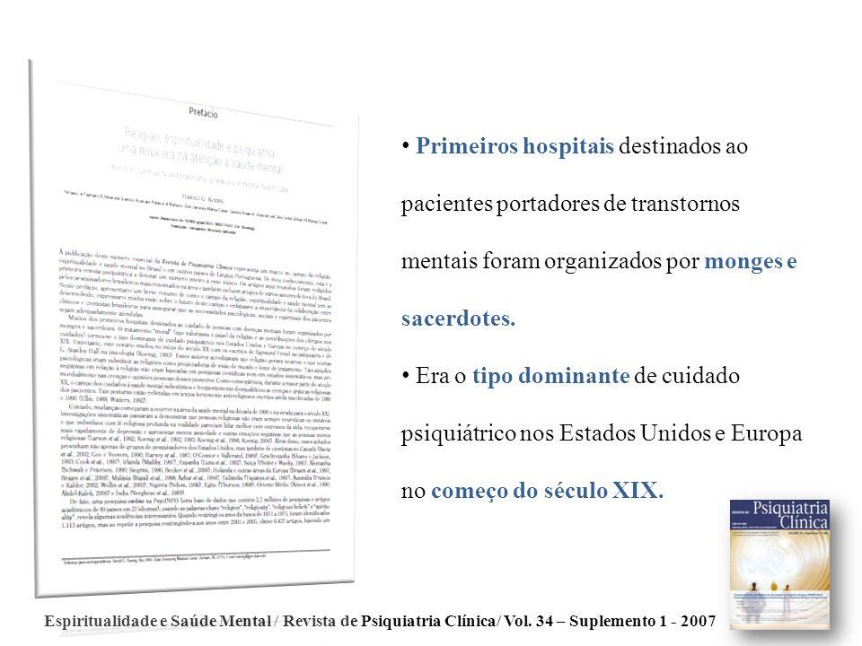 Primeiros hospitais destinados ao pacientes portadores de transtornos mentais foram organizados por monges e sacerdotes.