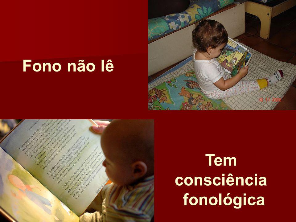 Fono não lê Tem consciência fonológica