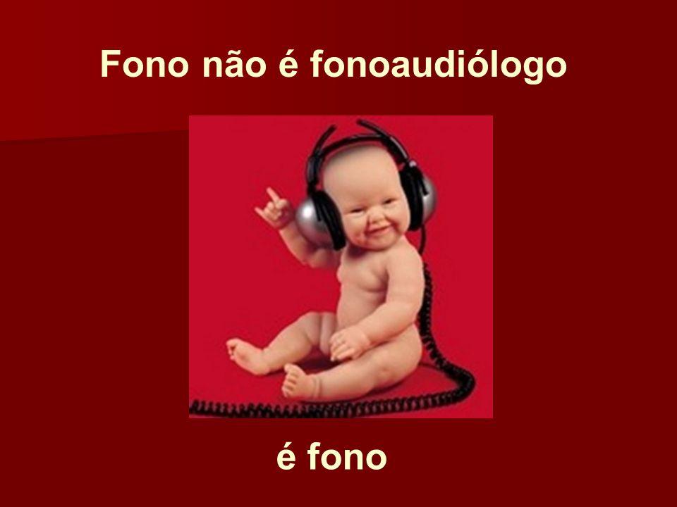 Fono não é fonoaudiólogo