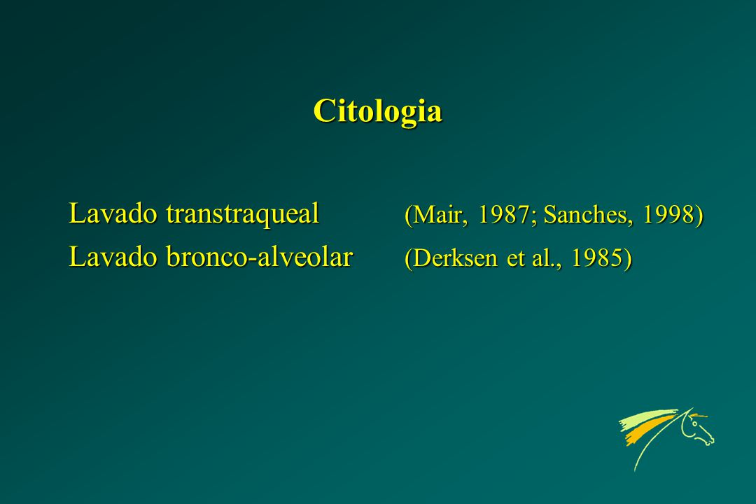 Citologia Lavado transtraqueal (Mair, 1987; Sanches, 1998)