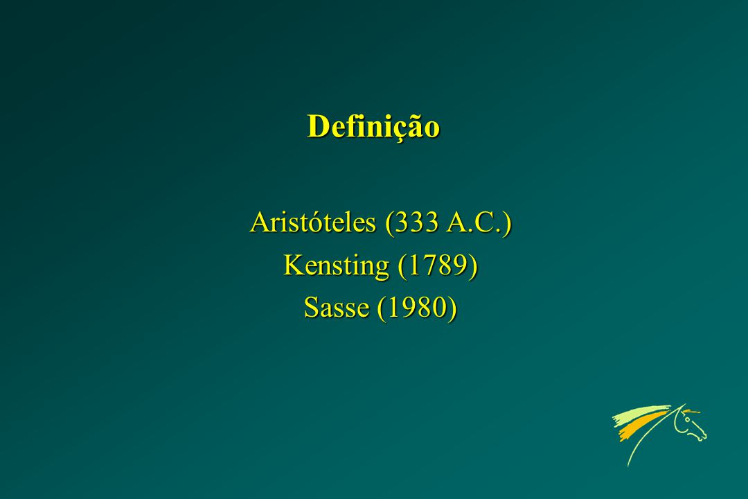 Definição Aristóteles (333 A.C.) Kensting (1789) Sasse (1980)