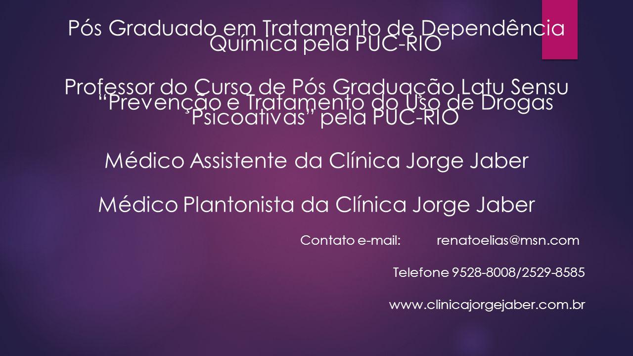 Pós Graduado em Tratamento de Dependência Química pela PUC-RIO