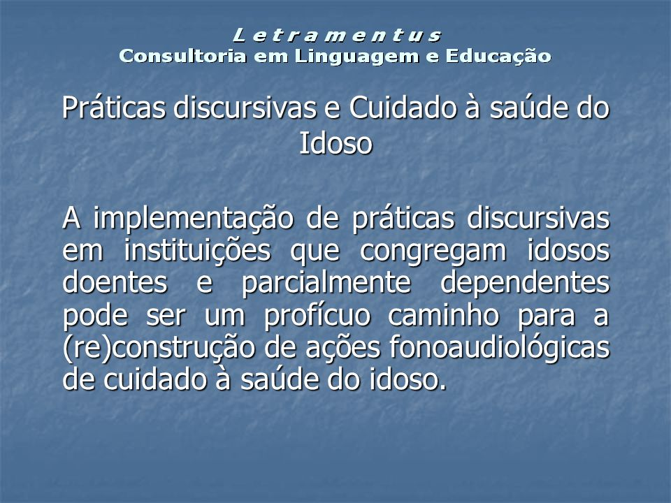 Práticas discursivas e Cuidado à saúde do Idoso