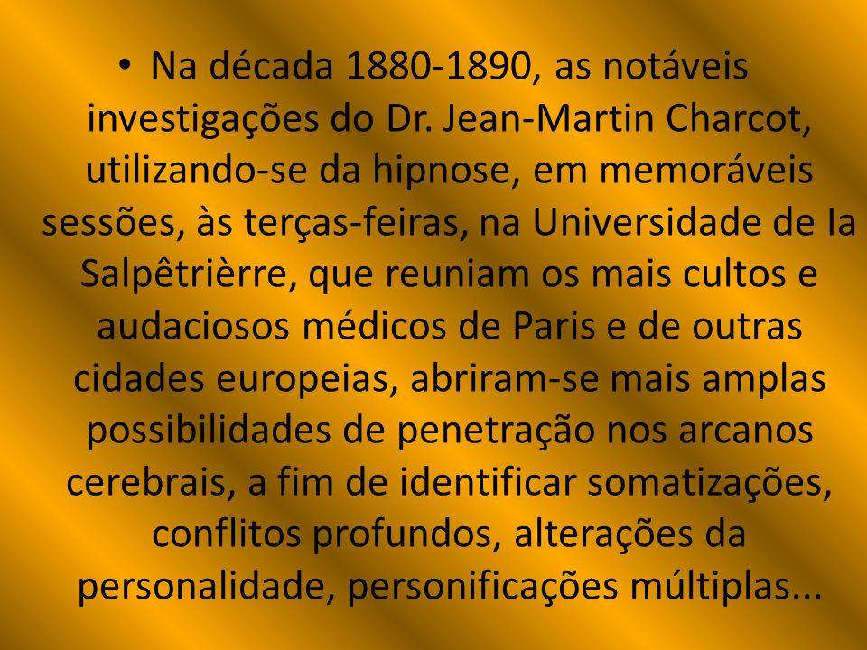 Na década 1880-1890, as notáveis investigações do Dr