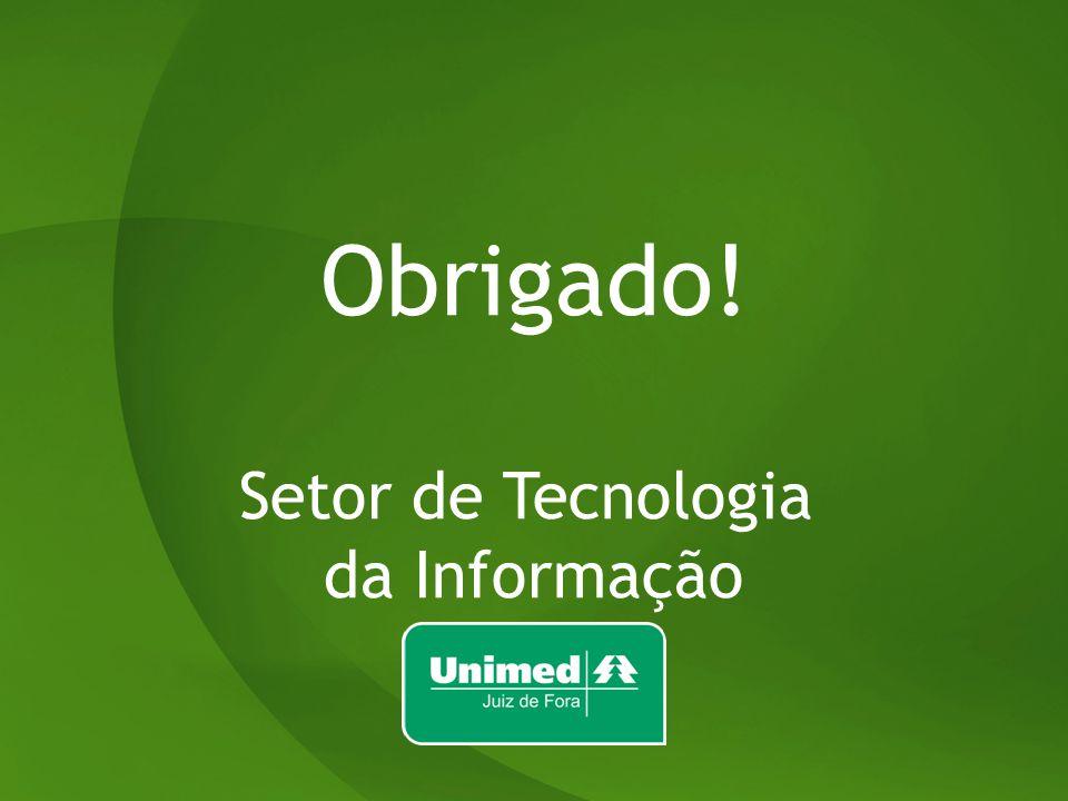Obrigado! Setor de Tecnologia da Informação