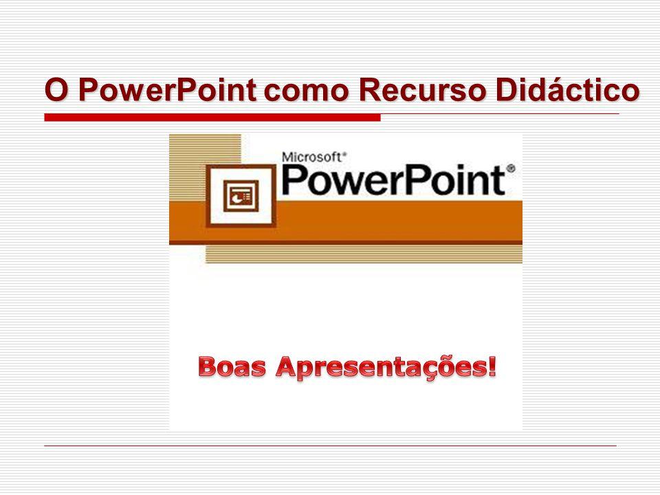 O PowerPoint como Recurso Didáctico
