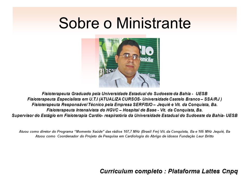 Sobre o Ministrante Curriculum completo : Plataforma Lattes Cnpq