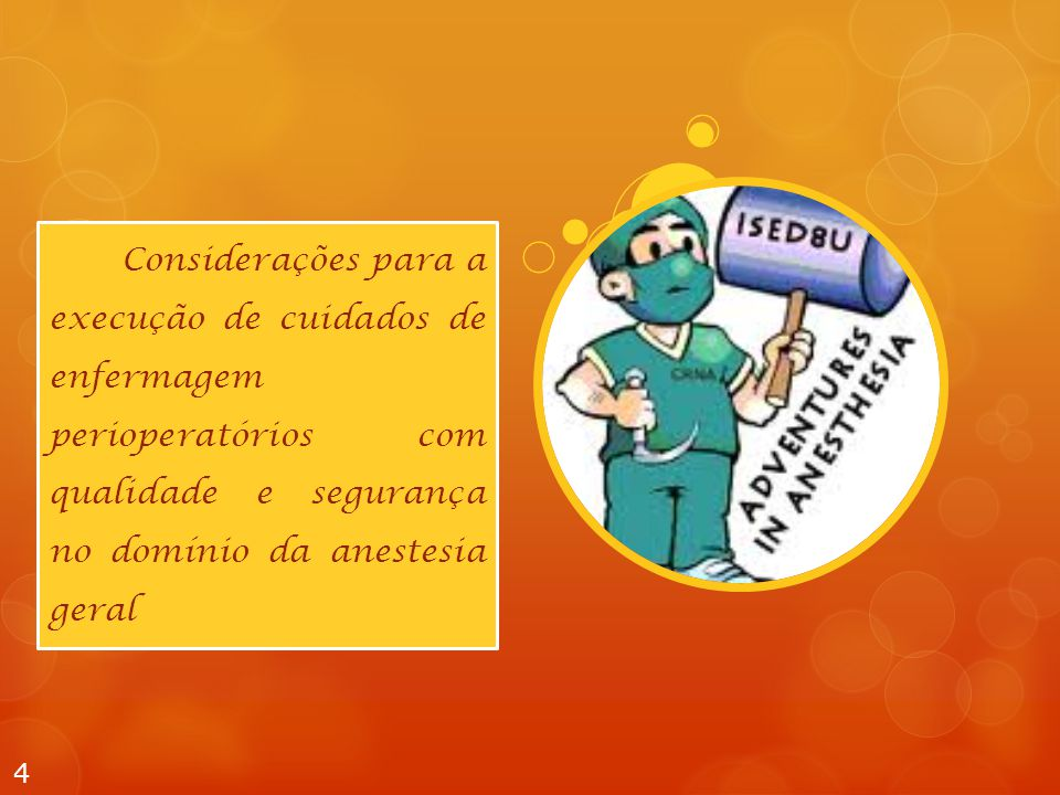Considerações para a execução de cuidados de enfermagem perioperatórios com qualidade e segurança no domínio da anestesia geral