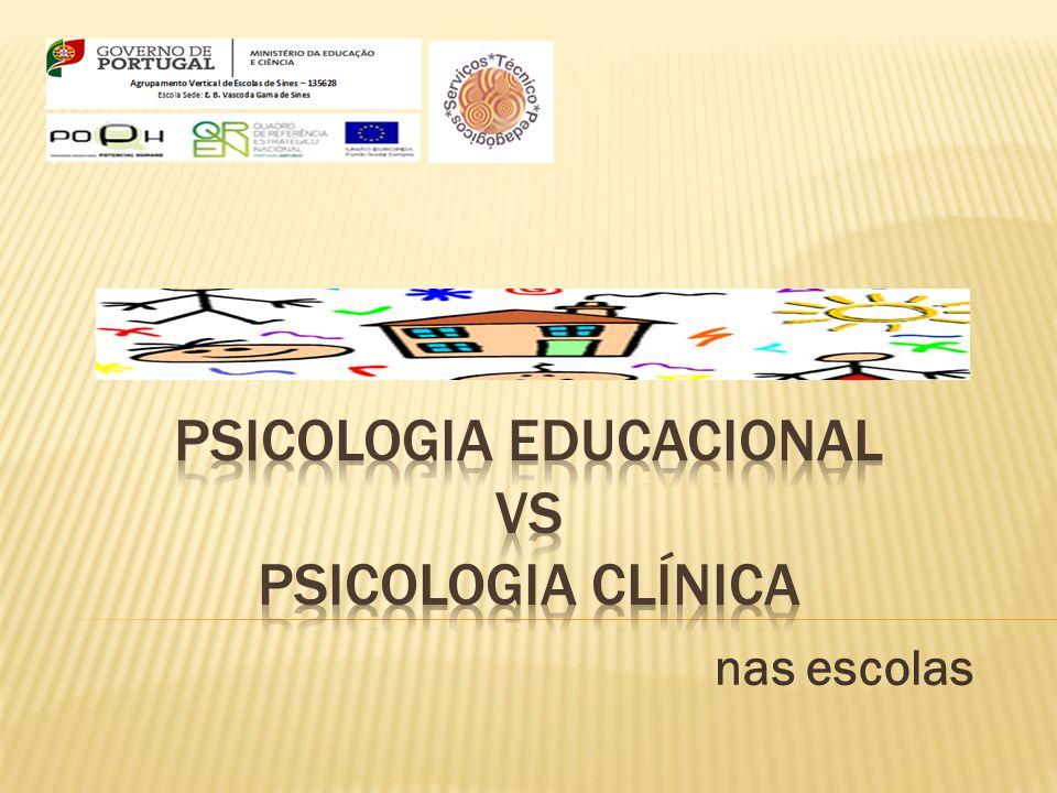 Psicologia Educacional vs psicologia clínica