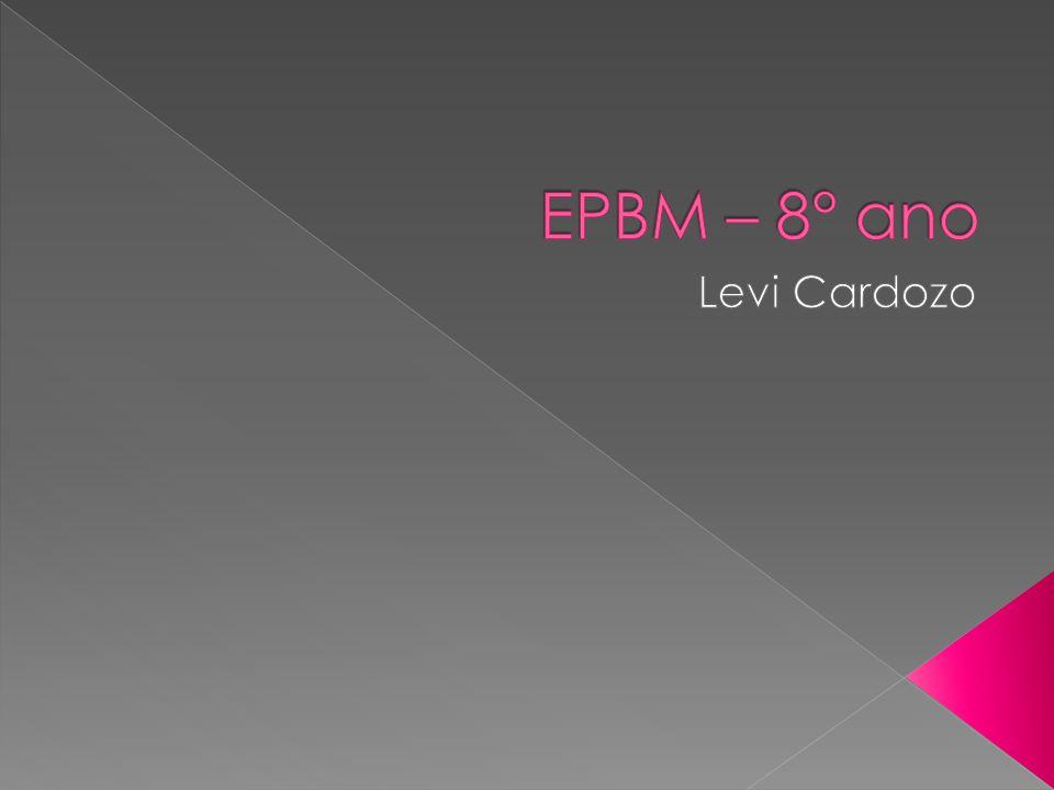EPBM – 8° ano Levi Cardozo
