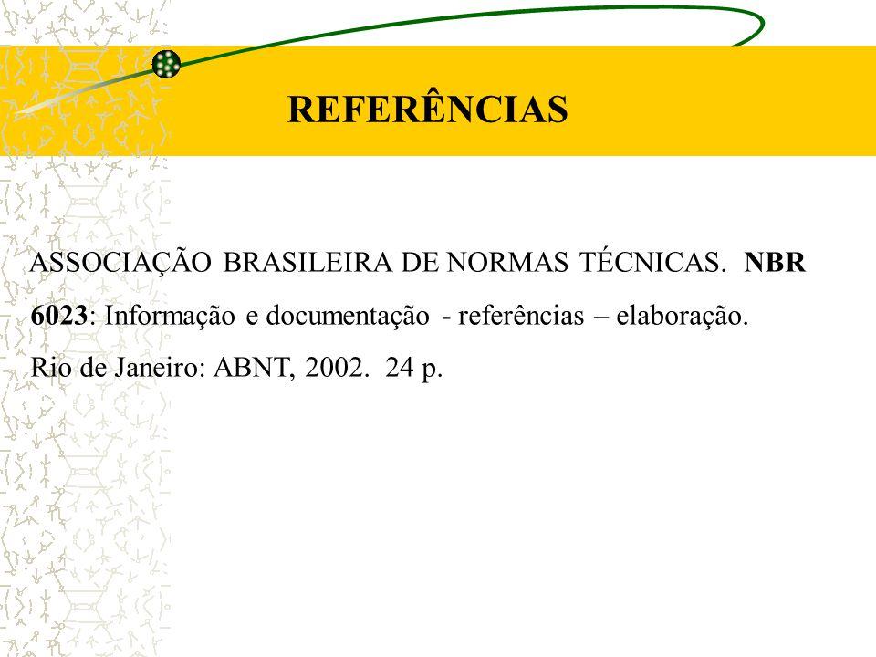 REFERÊNCIAS ASSOCIAÇÃO BRASILEIRA DE NORMAS TÉCNICAS. NBR
