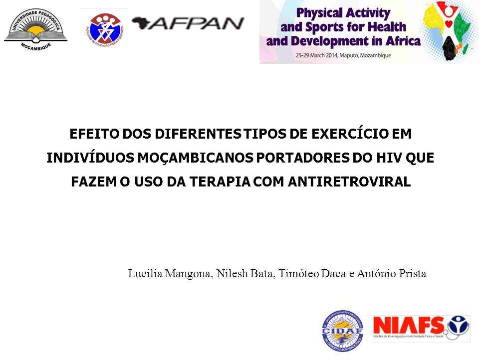 EFEITO DOS DIFERENTES TIPOS DE EXERCÍCIO EM INDIVÍDUOS MOÇAMBICANOS PORTADORES DO HIV QUE FAZEM O USO DA TERAPIA COM ANTIRETROVIRAL