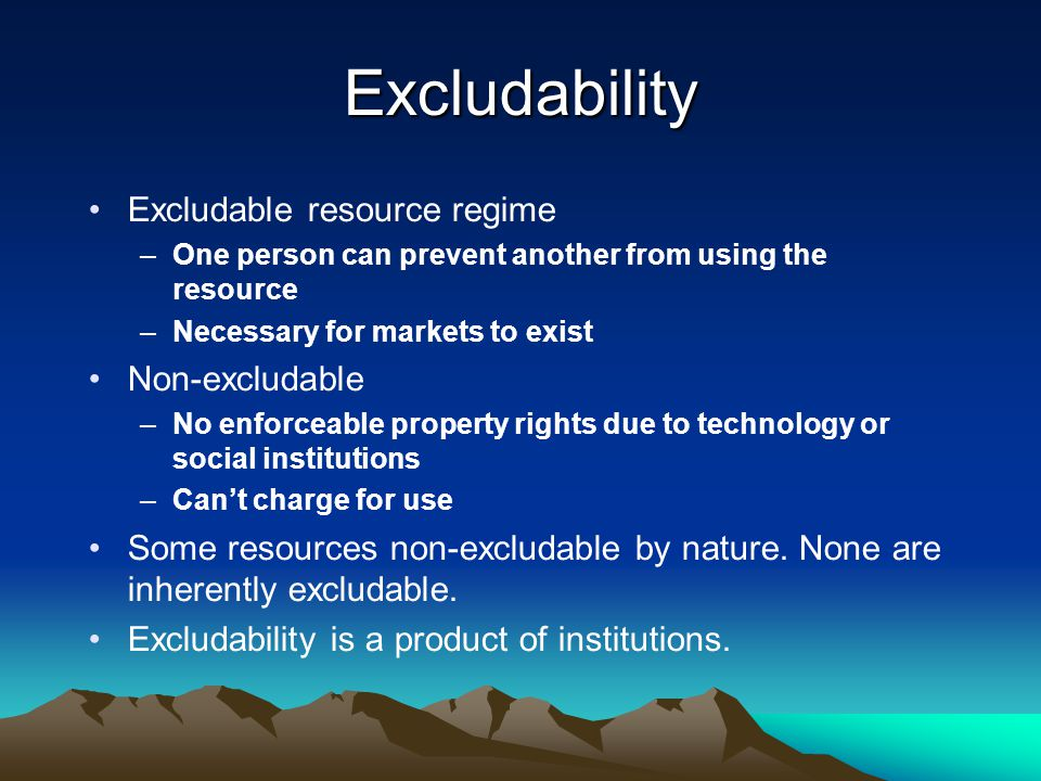 Excludability Excludable resource regime Non-excludable