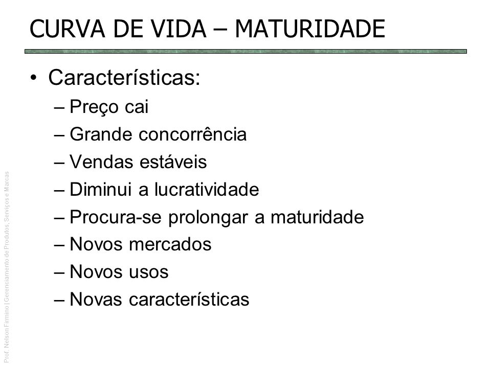 CURVA DE VIDA – MATURIDADE