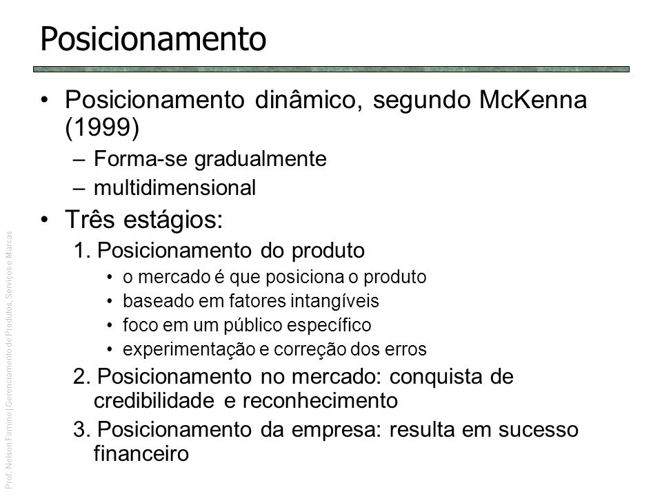Posicionamento Posicionamento dinâmico, segundo McKenna (1999)