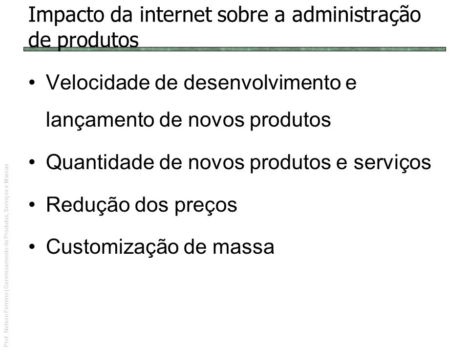 Impacto da internet sobre a administração de produtos