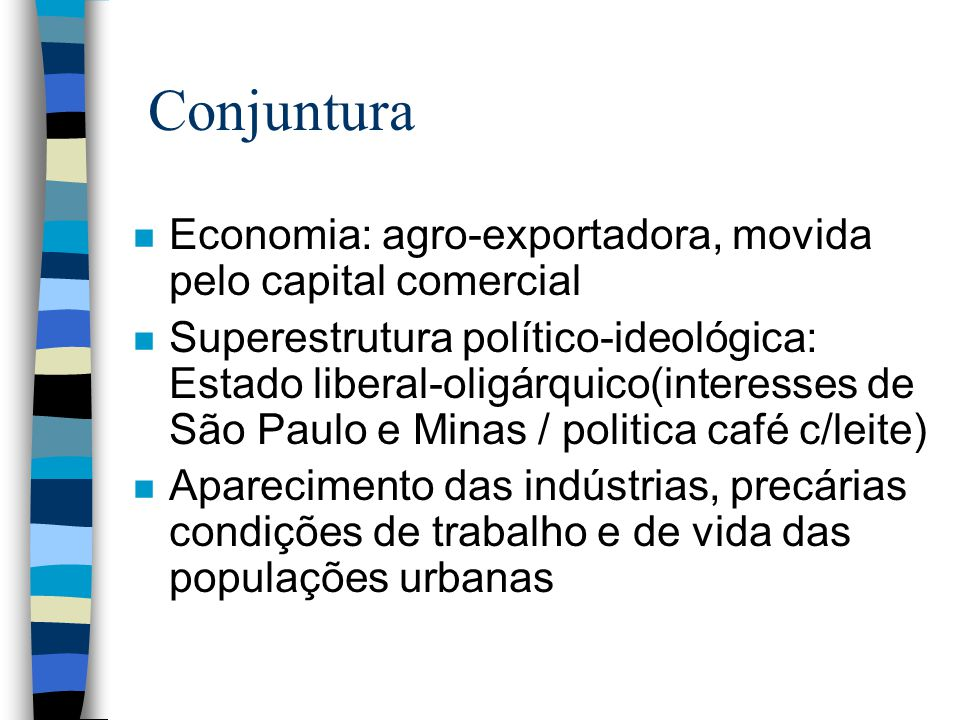 Conjuntura Economia: agro-exportadora, movida pelo capital comercial