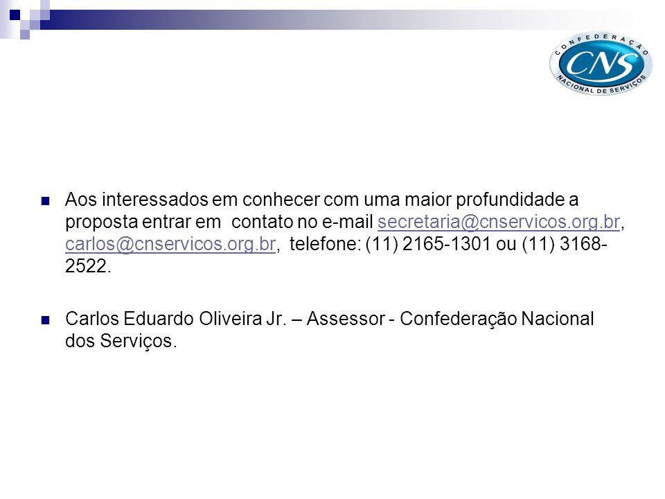 Aos interessados em conhecer com uma maior profundidade a proposta entrar em contato no e-mail secretaria@cnservicos.org.br, carlos@cnservicos.org.br, telefone: (11) 2165-1301 ou (11) 3168-2522.