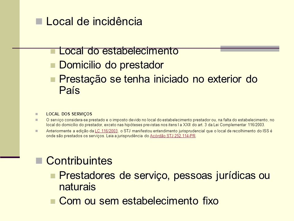 Local de incidência Contribuintes Local do estabelecimento