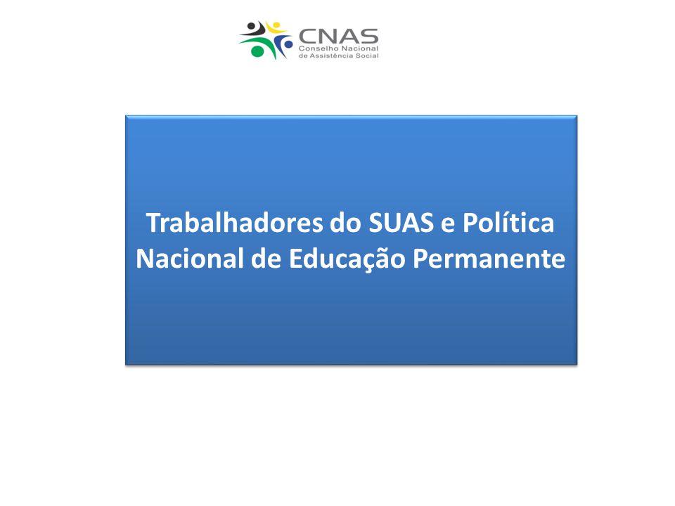 Trabalhadores do SUAS e Política Nacional de Educação Permanente