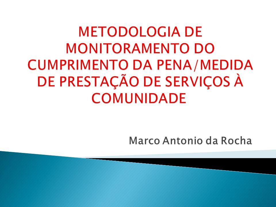 METODOLOGIA DE MONITORAMENTO DO CUMPRIMENTO DA PENA/MEDIDA DE PRESTAÇÃO DE SERVIÇOS À COMUNIDADE